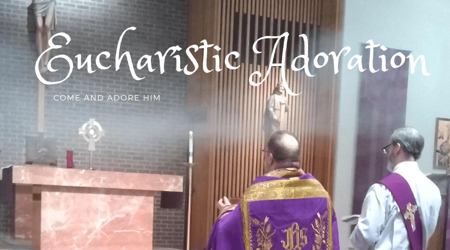 Adoration Fr. Jon & Dcn